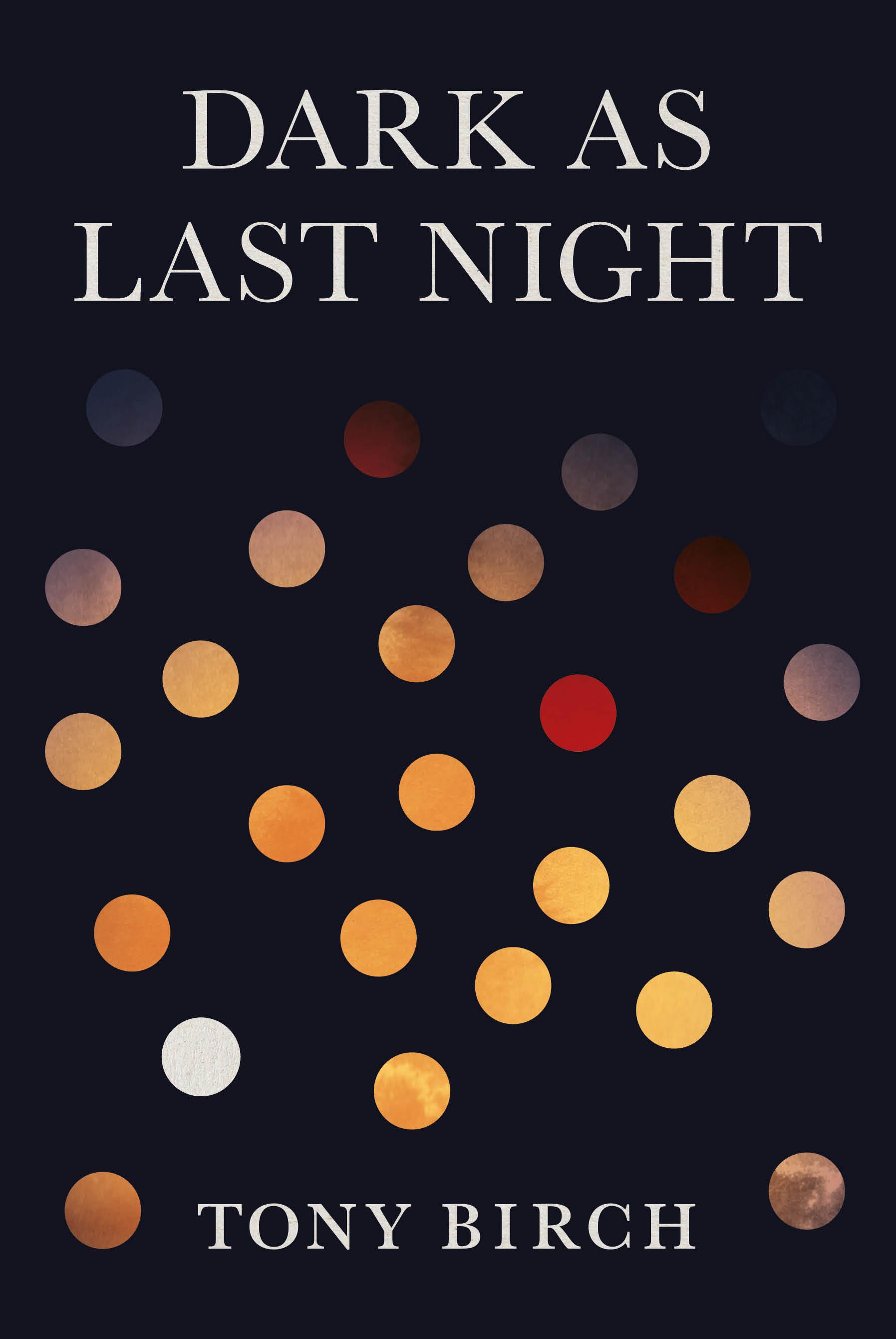 Dark as Last Night by Tony Birch